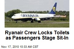 Ryanair Crew Locks Toilets as Passengers Stage Sit-In
