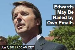 Edwards May Be Nailed by Own Emails