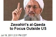 Zawahiri's al-Qaeda to Focus Outside US