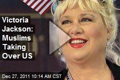 Victoria Jackson: Muslims Taking Over US