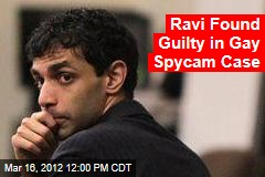 Ravi Found Guilty in Gay Spycam Case
