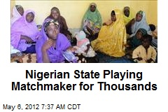Nigerian State Playing Matchmaker for Thousands