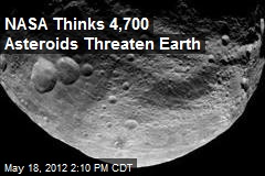 NASA Thinks 4,700 Asteroids Threaten Earth