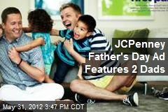 JCPenney Father's Day Ad Features 2 Dads