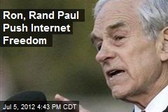 Ron, Rand Paul Push Internet Freedom