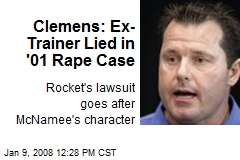 Clemens: Ex-Trainer Lied in '01 Rape Case