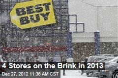 4 Stores on the Brink in 2013