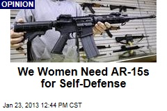 We Women Need AR-15s for Self-Defense