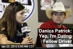 Danica Patrick: Yep, I'm Dating Fellow Driver