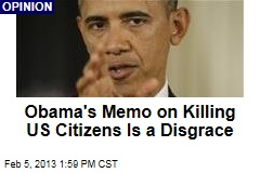 Obama's Memo on Killing US Citizens Is a Disgrace