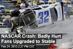 NASCAR Crash: Badly Hurt Fans Upgraded to Stable
