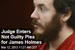 Judge Enters Not Guilty Plea for James Holmes