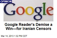 Google Reader's Demise a Win—for Iranian Censors