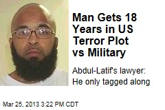 Man Gets 18 Years in US Terror Plot vs Military