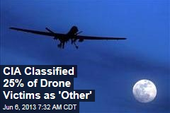 How CIA Classified 25% of Drone Victims: 'Other'