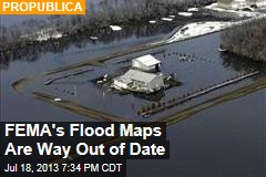 FEMA's Flood Maps Are Way Out of Date