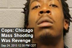 Cops: Chicago Mass Shooting Was Revenge
