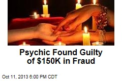 Psychic Found Guilty of Fraud, Could Face 15 Years
