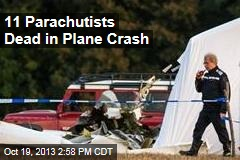 11 Parachutists Dead in Plane Crash