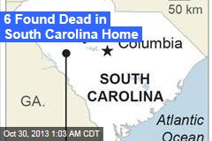 6 Found Dead in South Carolina Home