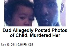Dad Allegedly Posted Photos Before Murder