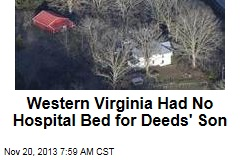 Western Virginia Had No Hospital Bed for Deeds' Son