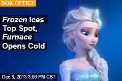 Frozen Ices Top Spot, Furnace Opens Cold