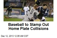 Baseball to Stamp Out Home Plate Collisions