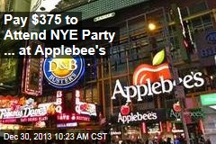 Pay $375 to Attend NYE Party ... at Applebee's