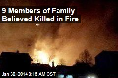 9 Members of Family Believed Killed in Fire