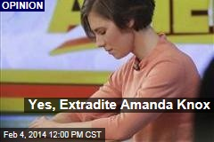 Yes, Extradite Amanda Knox