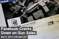 Facebook Cracks Down on Gun Sales