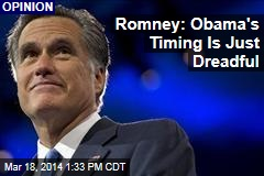 Romney: Obama's Timing Is Just Dreadful