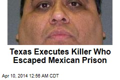 Texas Executes Killer Who Escaped Mexican Prison