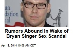 Rumors Abound in Wake of Bryan Singer Sex Scandal