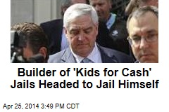 Builder of 'Kids for Cash' Jails Headed to Jail Himself