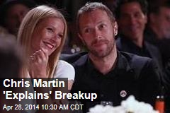 Chris Martin 'Explains' Breakup