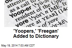 'Yoopers,' 'Freegan' Added to Dictionary
