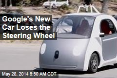 Google's New Car Loses the Steering Wheel