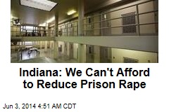 Indiana: We Can't Afford to Reduce Prison Rape