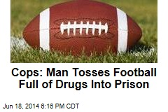 Cops: Man Threw Football Full of Drugs Into Prison
