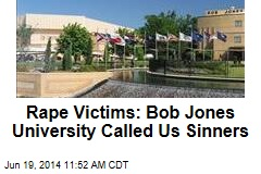 Rape Victims: Bob Jones University Called Us Sinners