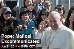 Pope: Mafiosi Excommunicated