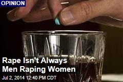 Rape Isn't Always Men Raping Women