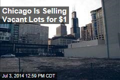 Chicago Is Selling Vacant Lots for $1
