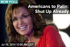 Americans to Palin: Shut Up Already