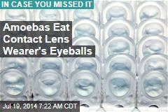 Amoebas Eat Contact Wearer's Eyeballs