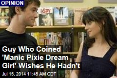 Guy Who Coined 'Manic Pixie Dream Girl' Wishes He Hadn't