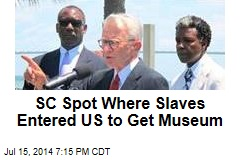 SC Spot Where Slaves Entered US to Get Museum