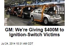 GM: We're Giving $400M to Ignition-Switch Victims